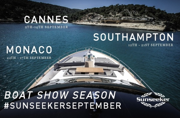 What? Where? When? Sunseeker will unveil new models at the Cannes, Southampton and Monaco boat shows this September